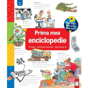 Prima mea enciclopedie: Privește - Deschide ferestrele - Minunează-te