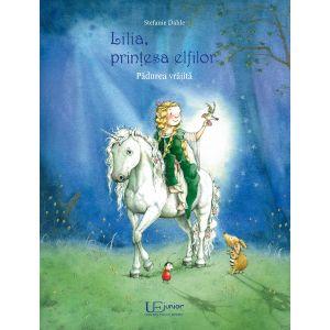 Lilia, printesa elfilor. Padurea vrajita