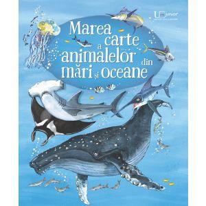 Marea carte a animalelor din mari si oceane (Usborne)