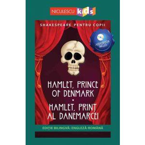 Shakespeare pentru copii: Hamlet, Prinț al Danemarcei (Ediție bilingvă, incl. Audiobook)
