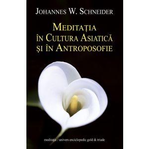 Meditatia in Cultura Asiatica si in Antroposofie