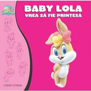 BABY LOONEY TUNES. BABY LOLA VREA SA FIE PRINTESA