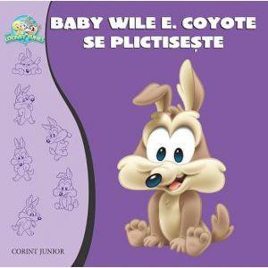 BABY LOONEY TUNES. BABY WILE E. COYOTE SE PLICTISESTE