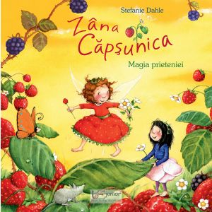 Zana Capsunica. Magia prieteniei