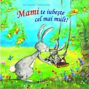 Mami te iubeste cel mai mult!