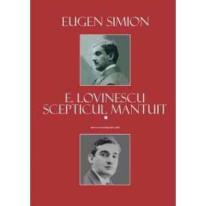 E. Lovinescu. Scepticul mantuit