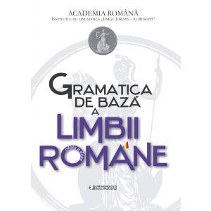 Gramatica de Baza a Limbii Romane - editia a II-a