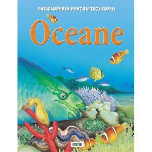 Enciclopedia pentru toti copiii. Oceane.