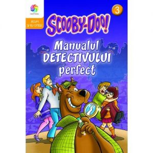 SCOOBY - DOO! VOL.3 MANUALUL DETECTIVULUI PERFECT