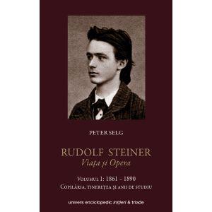 Rudolf Steiner – Viata si opera vol 1