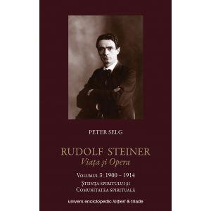 Rudolf Steiner – Viata si opera vol 3