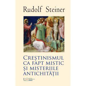 Crestinismul ca fapt mistic si Misteriile Antichitatii