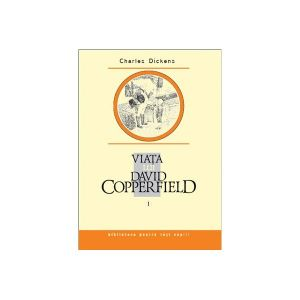 Viata lui David Copperfield, vol. I