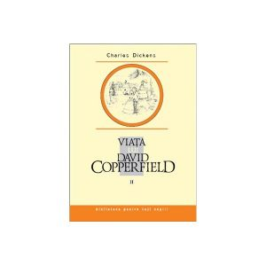 Viata lui David Copperfield, vol. II