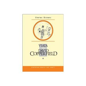 Viata lui David Copperfield, vol. III