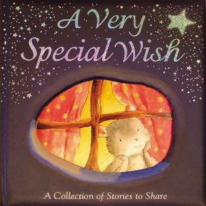A Very Special Wish - A Collection of Stories to Share
