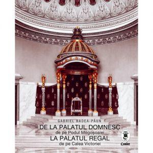 De La Palatul Domnesc La Palatul Regal