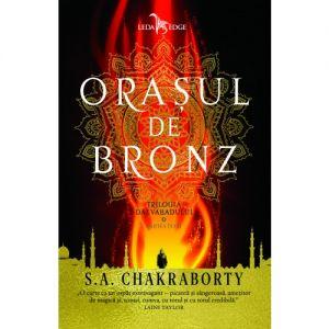 Trilogia Daevabadului Vol. 1 Orasul De Bronz (tl)