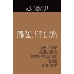 Eminescu - Poem cu poem. Venere si Madona, Rugaciunea unui dac, Cugetarile sarmanului Dionis, Melancolie, Floare albastra