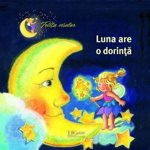 Fetita viselor. Luna are o dorinta