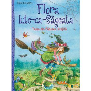Flora Iute-ca-Sageata. Taina din Padurea vrajita.