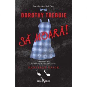 Share Dorothy trebuie să moară!