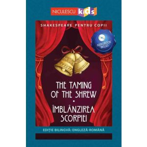 Shakespeare pentru copii: Îmblânzirea scorpiei (ediție bilingvă, incl. Audiobook)