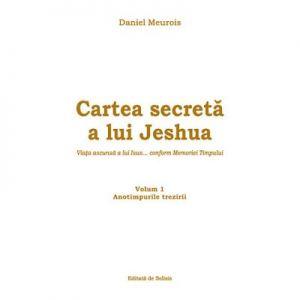 Cartea secreta a lui Jeshua, volumul 1. Anotimpurile trezirii