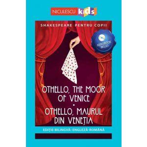 Shakespeare pentru copii: Othello, Maurul din Veneția (Ediție bilingvă, incl. Audiobook)