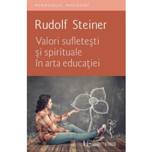 Valori sufletesti si spirituale in arta educatiei